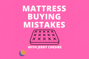 Mattress Buying Mistakes Podcast with Jerry Cheshire