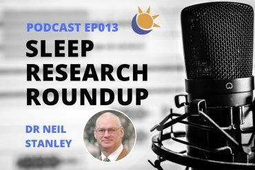 Sleep Research Roundup March 2019 Neil Stanley Podcast
