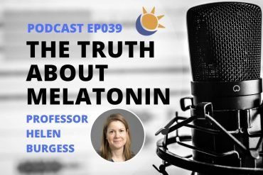 Truth-about-melatonin-Prof Helen Burgess Podcast