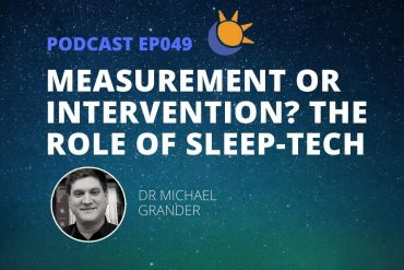 Sleep tech - measurement or intervention